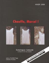 Eric Blanco - Chauffe, Marcel ! - Catalogue redouté du Marcel et de ses acolytes Hiver 2009.