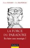 Eric Blondeau et Pierre Fayard - La Force du paradoxe - En faire une stratégie ?.