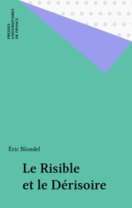 Eric Blondel - Le risible et le derisoire.