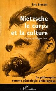 Eric Blondel - Nietzsche, le corps et la culture - La philosophie comme généalogie philologique.
