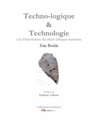 Eric Boëda - Technologique & Technologie - Une Paléohistoire des objets lithiques tranchants.