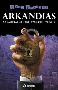 Eric Boisset et Eric Boisset - La Trilogie d'Arkandias, Tome 2 : Arkandias contre-attaque.
