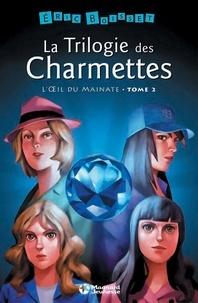Eric Boisset et Éric Boisset - La trilogie des Charmettes, Tome 2 : L'oeil du mainate.