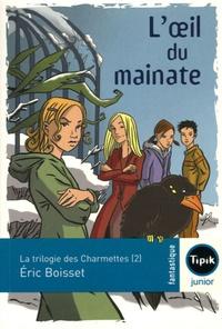 Eric Boisset - La trilogie des Charmettes Tome 2 : L'oeil du mainate.