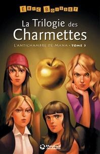 Eric Boisset et Eric Boisset - La Trilogie des Charmettes - Tome 3 : L'Antichambre de Mana - éd. 2013.