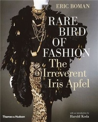 Eric Boman - Rare Bird of Fashion - The Irreverent Iris Apfel.