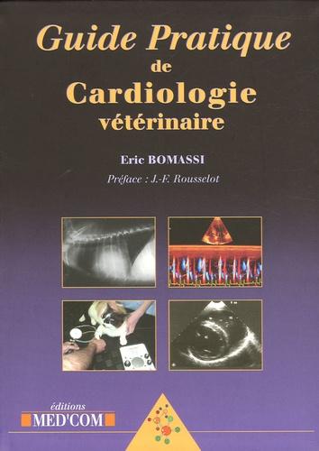 Eric Bomassi - Guide Pratique de Cardiologie vétérinaire.