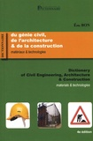 Eric Bon - Dictionnaire du génie civil, de l'architecture & de la construction - Matériaux & technologies.