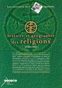 Eric Bonhomme et Jean-Paul Grasset - Histoire et géographie des religions - Actes 2004.