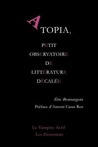 Atopia, petit observatoire de littérature décalée