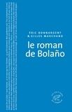 Eric Bonnargent et Gilles Marchand - Le Roman de Bolano.