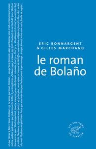 Eric Bonnargent - Le roman de Bolano.