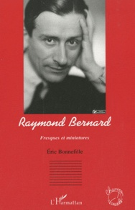 Eric Bonnefille - Raymond Bernard - Fresques et miniatures.