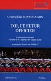 Eric Bonnemaison - Toi, ce futur officier.