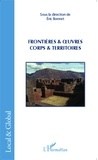 Eric Bonnet - Frontières & oeuvres - Corps & territoires.