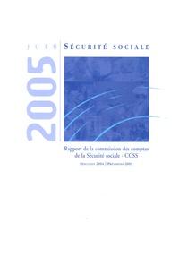 Eric Bonnet et Eric Lefebvre - Les comptes de la securité sociale - Résultat 2004 prévisions 2005.