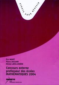 Eric Bonté et Pierre Jeuland - Concours externe de professeur des écoles - Mathematiques session 2004.