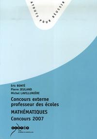 Eric Bonté et Pierre Jeuland - Concours externe de professeurs des écoles - Mathématique concours 2007.