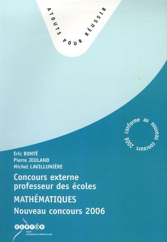 Eric Bonté et Pierre Jeuland - Concours Externe de Recrutement de Professeurs des Ecoles en 3 volumes : Français ; Mathématiques ; 1e Partie de l'épreuve orale d'entretien - Nouveau Concours 2006.