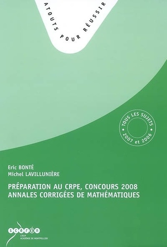 Eric Bonté et Michel Lavillunière - Préparation au CRPE, concours 2008 annales corrigées de mathématiques.