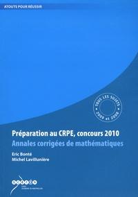 Eric Bonté et Michel Lavillunière - Préparation au CRPE, concours 2010 - Annales corrigées de mathématiques, tous les sujets des sessions 2009 et 2008.