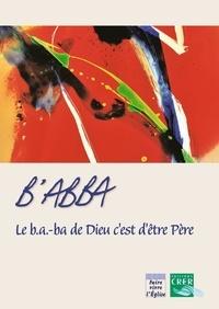 Eric Boone et Isabelle Parmentier - B'abba - Le b.a.-ba de Dieu c'est d'être père.