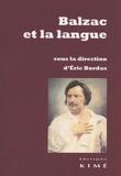Eric Bordas - Balzac et la langue.
