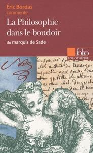 Eric Bordas - La Philosophie dans le boudoir du marquis de Sade.