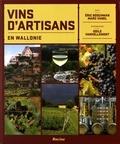 Eric Boschman et Marc Vanel - Vins d'artisans en Wallonie.