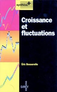 Eric Bosserelle - Croissance et fluctuations.