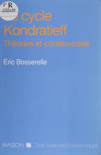 Le cycle Kondratieff. Théories et controverses
