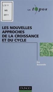 Eric Bosserelle - Les nouvelles approches de la croissance et du cycle.
