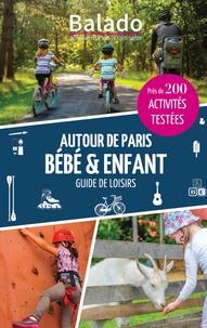 Eric Boucher - Autour de Paris bébé & enfant - Près de 200 activités testées.