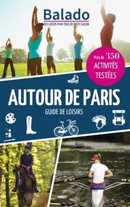 Eric Boucher - Autour de Paris - Près de 350 activités testées.