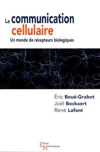 Eric Boué-Grabot et Joël Bockaert - La communication cellulaire - Un monde de récepteurs biologiques.
