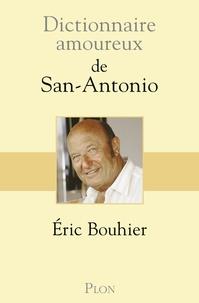 Eric Bouhier - Dictionnaire amoureux de San Antonio.