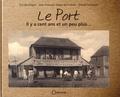 Eric Boulogne et Jean-François Hibon de Frohen - Le Port - Il y a cent ans et un peu plus....