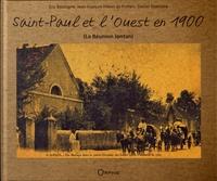 Eric Boulogne et Jean-François Hibon de Frohen - Saint-Paul et l'Ouest en 1900.