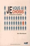Eric Bourbouze - Je vous ai choisis - Redécouvrir sa destinée.