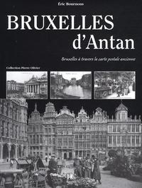 Eric Bournons - Bruxelles d'Antan - Bruxelles à travers la carte postale ancienne.