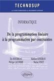 Eric Bourreau et Matthieu Gondran - De la programmation linéaire à la programmation par contraintes.