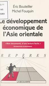 Eric Bouteiller et Michel Fouquin - Le développement économique de l'Asie orientale.