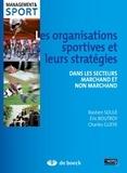 Eric Boutroy et Charles Gueye - Les organisations sportives et leurs stratégies dans les secteurs marchand et non marchand.