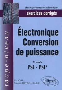 Eric Boyer et Françoise Briffaut-Le Guiner - Electronique conversion de puissance - Exercices corrigés 2e année PSI-PSI.