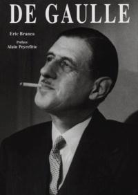Eric Branca - De Gaulle.