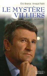 Eric Branca et Arnaud Folch - Le mystère Villiers.