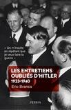 """Eric Branca - Les entretiens oubliés d'Hitler (1923-1940) - """"On m'insulte en répétant que je veux faire la guerre""""."""