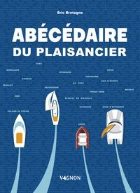 Eric Bretagne - Abécédaire du plaisancier.