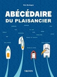 Eric Bretagne et Lorenzo Timon - Abécédaire du plaisancier.