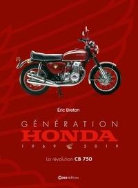 Eric Breton - Génération Honda (1969-2019) - La révolution CB750.